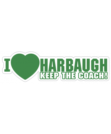 I Love Harbaugh Keep the Coach - Michigan State Colors
